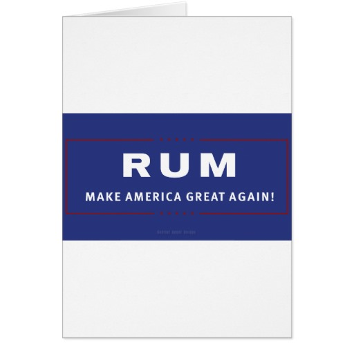 Rum Make America Great Again Card