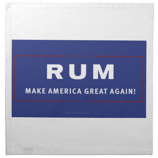 "Rum Make America Great Again Cloth Napkins (set of 4) dinner 20"" x 20"""