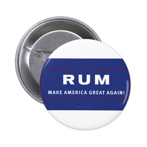 Rum Make America Great Again Pinback Button