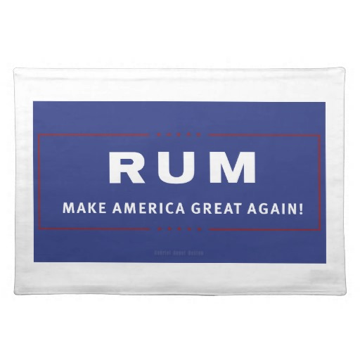 "Rum Make America Great Again Placemats  20"" x 14"""