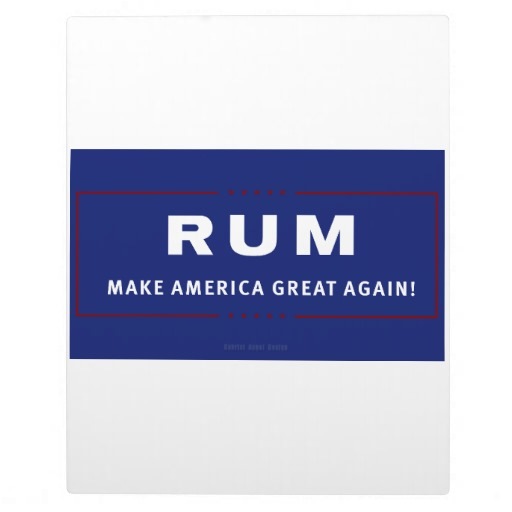 Rum Make America Great Again Plaque
