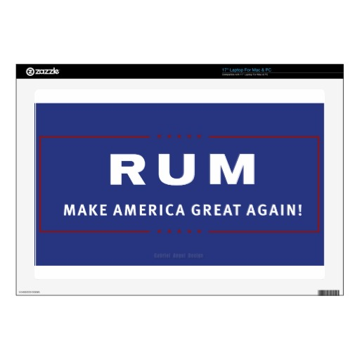 "Rum Make America Great Again Skins For 17"" Laptops"