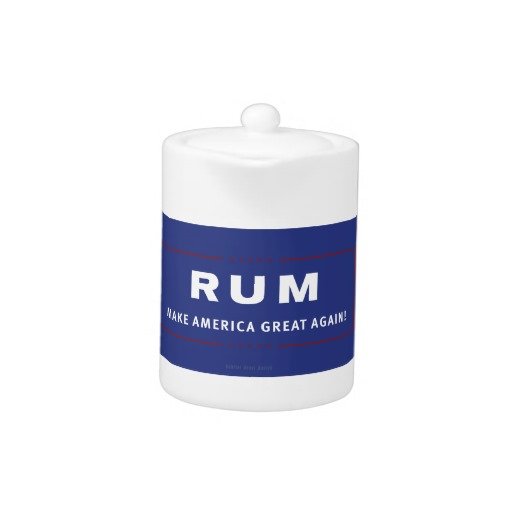 Rum Make America Great Again Teapot