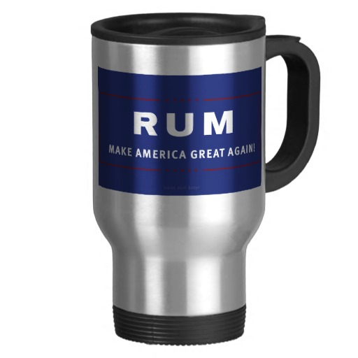 Rum Make America Great Again Travel/Commuter Mug