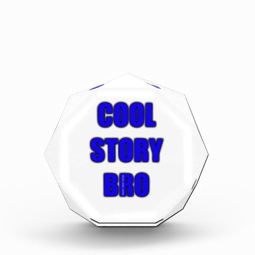 Cool Story Bro Award
