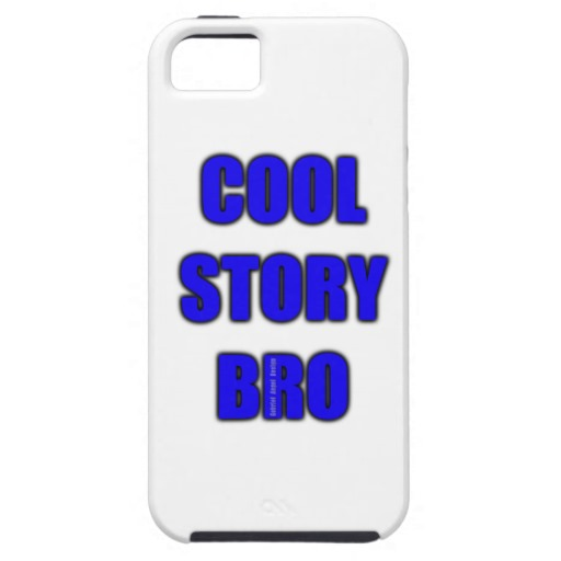 Cool Story Bro Case-Mate Tough iPhone SE + iPhone 5/5S Case