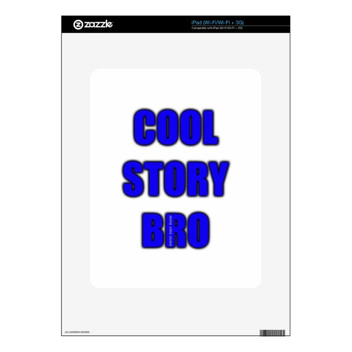 Cool Story Bro Decal For iPad