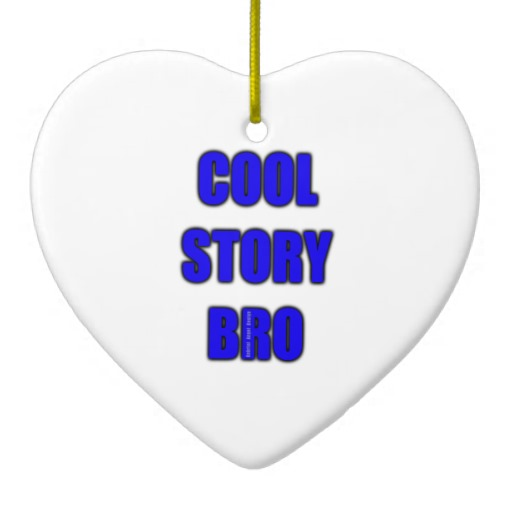 Cool Story Bro Heart Ornament