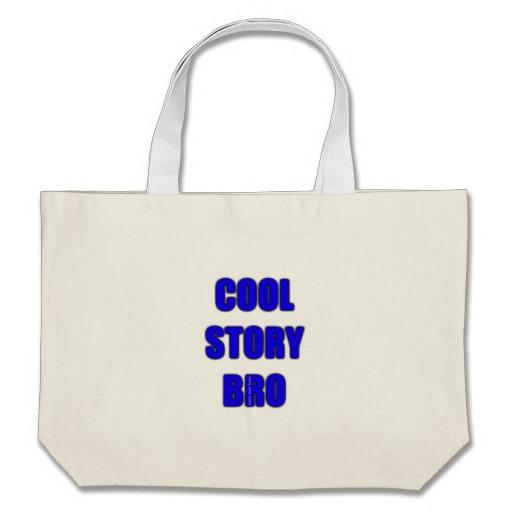 Cool Story Bro Jumbo Tote