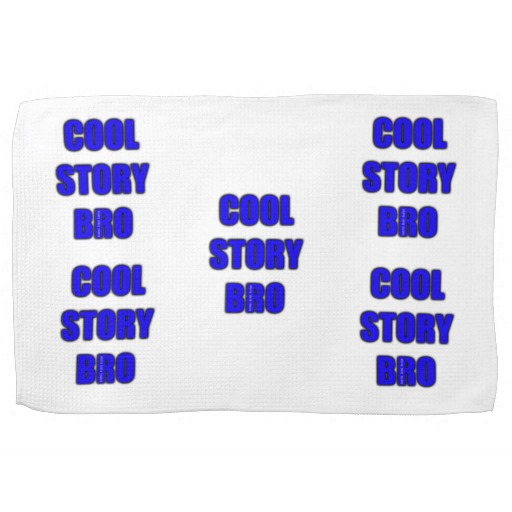 "Cool Story Bro Kitchen Towel 16"" x 24"""