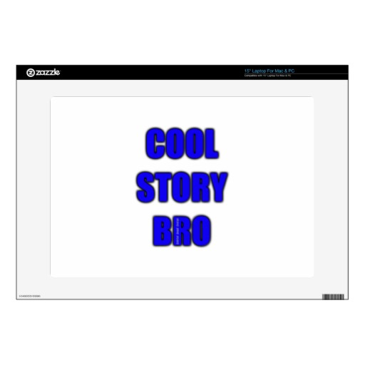 Cool Story Bro Laptop Skins