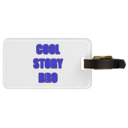Cool Story Bro Luggage Tag w/ leather strap