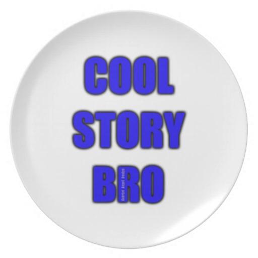 Cool Story Bro Melamine Plate