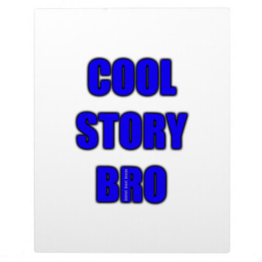 Cool Story Bro Plaque