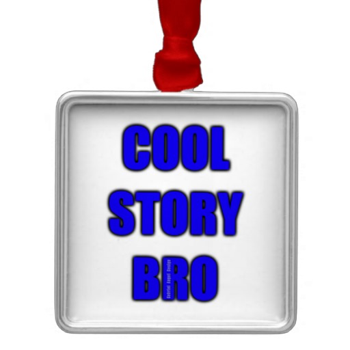 Cool Story Bro Premium Square Ornament