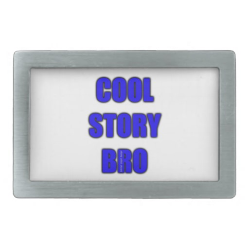 Cool Story Bro Rectangular Belt Buckle