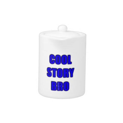 Cool Story Bro Teapot