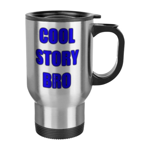 Cool Story Bro Travel/Commuter Mug