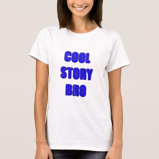 Cool Story Bro Women's Basic T-Shirt