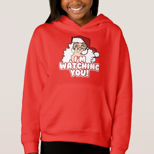 Santa I'm Watching You Girls' Fleece Pullover Hoodie