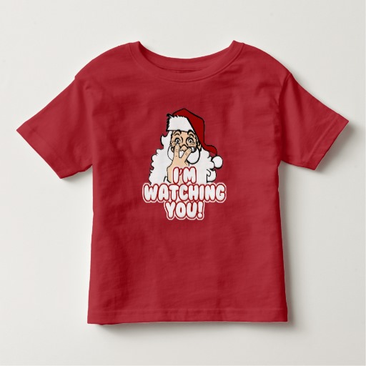 Santa I'm Watching You Toddler Fine Jersey T-Shirt