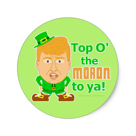 Top O the Moron to Ya Tie Round Sticker