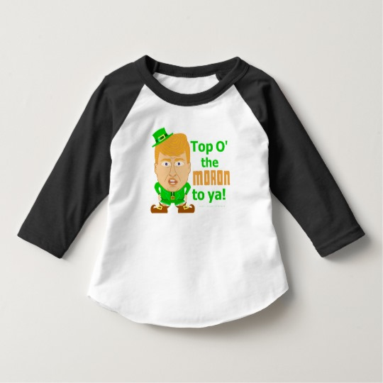 Top O the Moron to Ya Toddler American Apparel 3/4 Sleeve Raglan T-Shirt