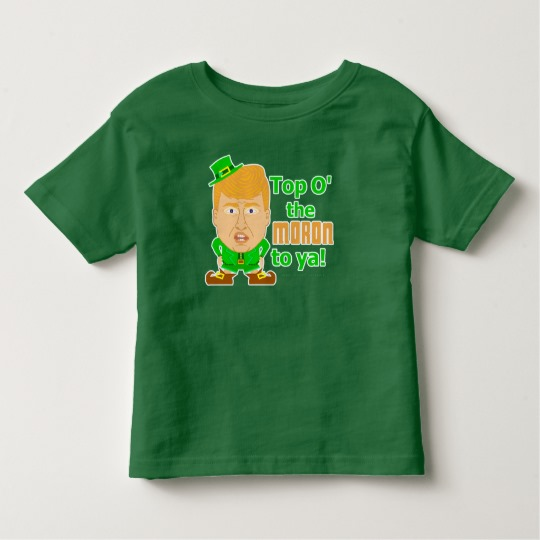 Top O the Moron to Ya Toddler Fine Jersey T-Shirt