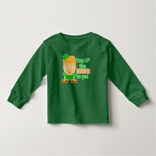 Top O the Moron to Ya Toddler Long Sleeve T-Shirt