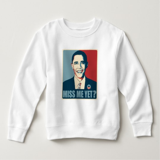Obama Miss Me Yet? Toddler Fleece Sweatshirt