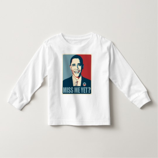Obama Miss Me Yet? Toddler Long Sleeve T-Shirt