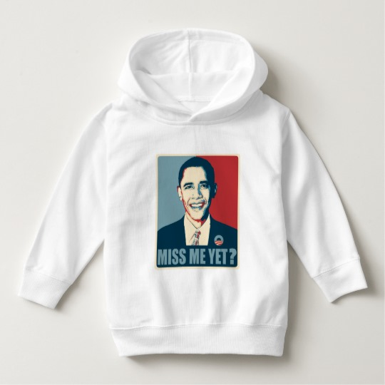 Obama Miss Me Yet? Toddler Pullover Hoodie