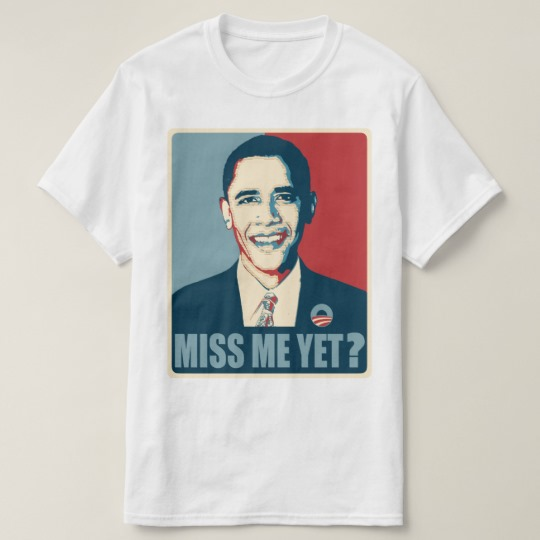 Obama Miss Me Yet? Value T-Shirt