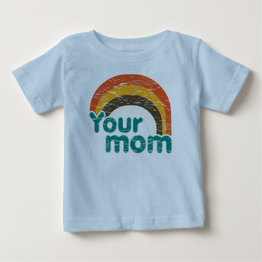 Your Mom Baby Fine Jersey T-Shirt