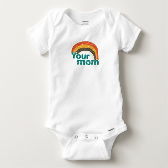 Your Mom Baby Gerber Cotton Onesie