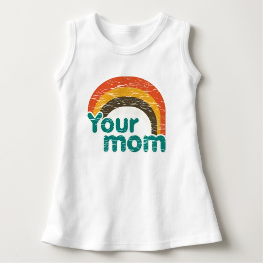 Your Mom Baby Sleeveless Dress