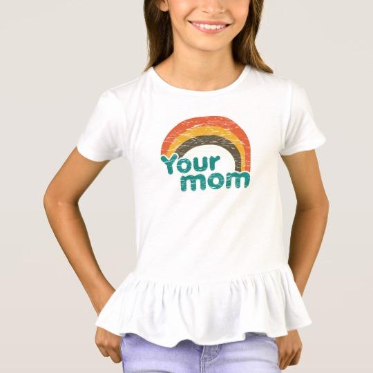 Your Mom Girls' Ruffle T-Shirt