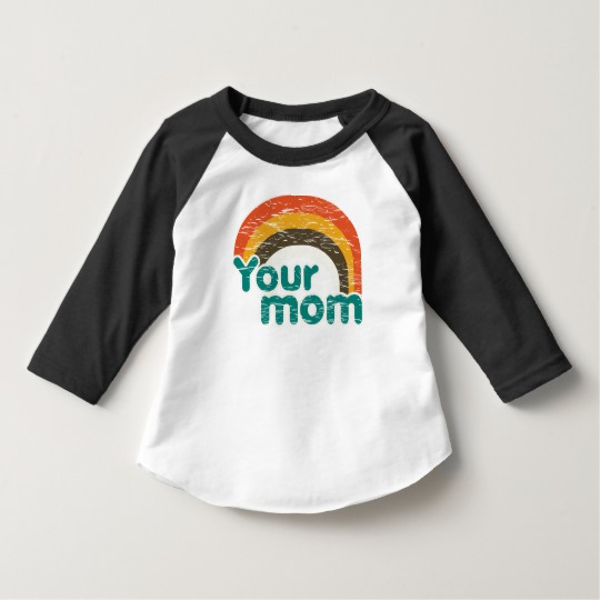 Your Mom Toddler American Apparel 3/4 Sleeve Raglan T-Shirt