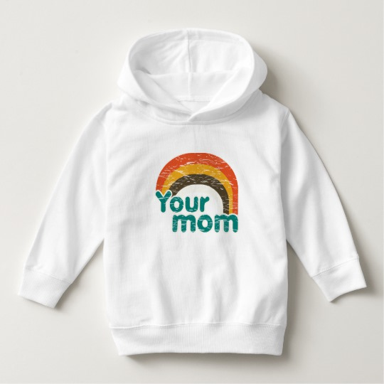 Your Mom Toddler Pullover Hoodie