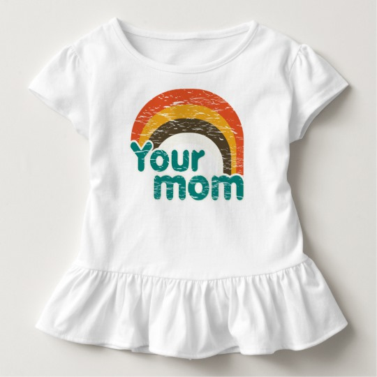 Your Mom Toddler Ruffle Tee