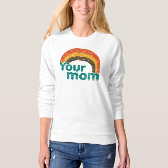 Your Mom Women's American Apparel Raglan Sweatshirt