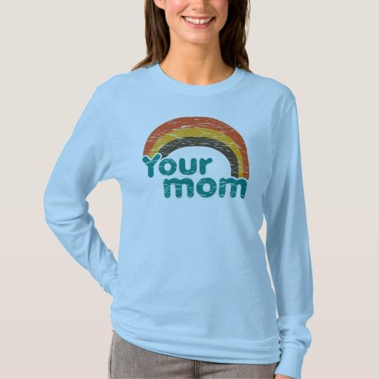 Your Mom Women's Basic Long Sleeve T-Shirt