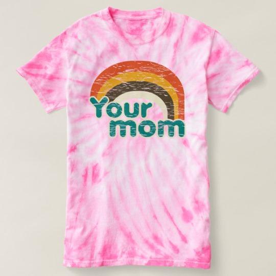 Your Mom Women's Cyclone Tie-Dye T-Shirt