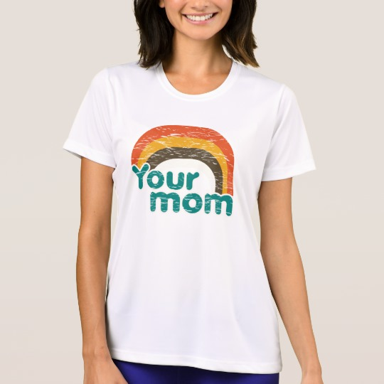 Your Mom Women's Sport-Tek Competitor T-Shirt