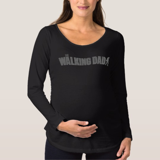 The Walking Dad Maternity Long Sleeve T-Shirt