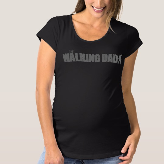 The Walking Dad Maternity T-Shirt