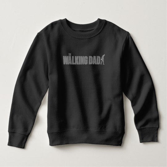 The Walking Dad Toddler Fleece Sweatshirt
