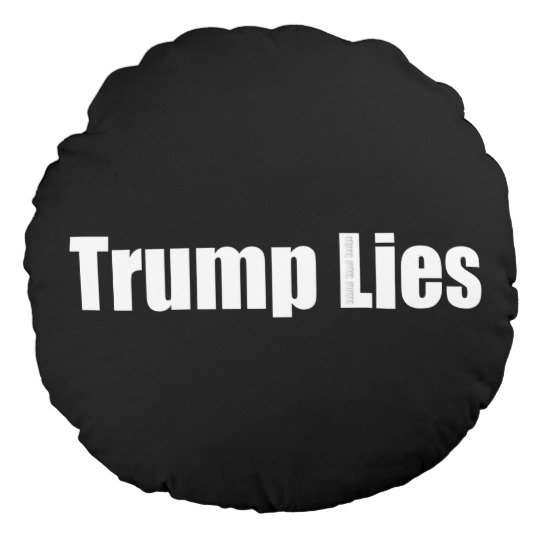 "Trump Lies 16"" Round Throw Pillow"