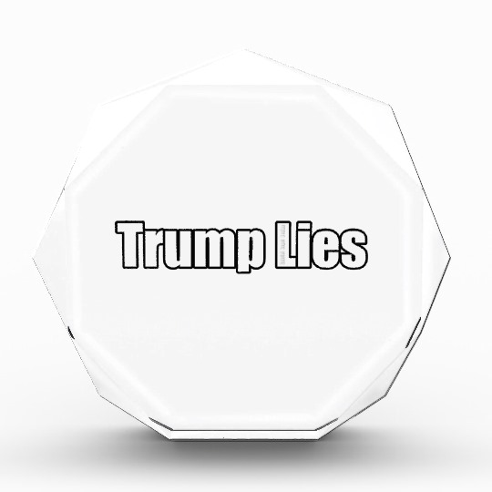 Trump Lies Acrylic Octagon Award