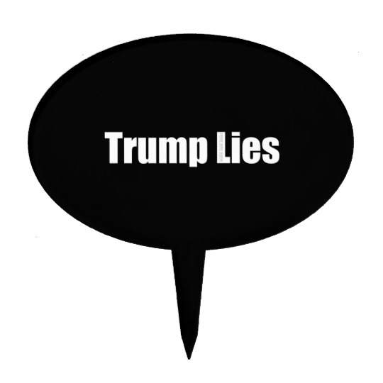 Trump Lies Cake Topper